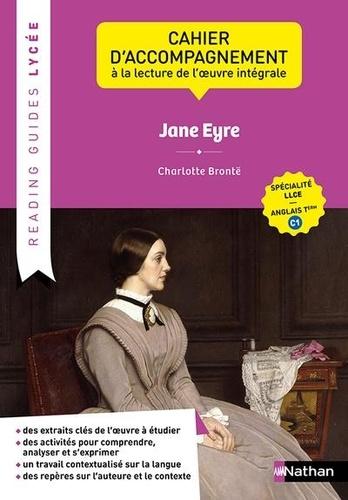 Jane Eyre, Charlotte Brontë. Cahier d'accompagnement à la lecture de l'oeuvre intégrale Spécialité LLCER anglais Tle C1