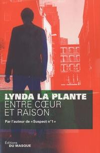 Lynda La Plante - Entre coeur et raison.