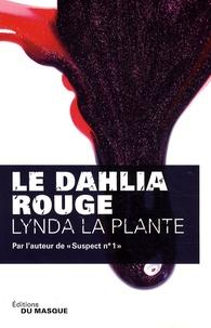 Lynda La Plante - Le dahlia rouge.