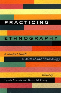 Lynda Mannik et Karen McGarry - Practicing Ethnography - A Student Guide to Method and Methodology.