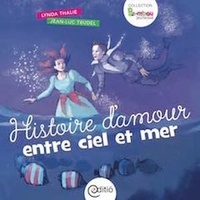 Lynda Thalie et Jean-Luc Trudel - Histoire d'amour entre ciel et mer - Collection BAMBOU.