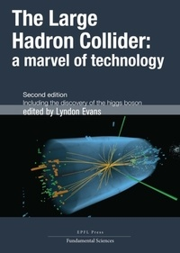 Lyndon Evans - The Large Hadron Collider: a marvel of technology.