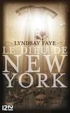 Lyndsay Faye - Le dieu de New York.