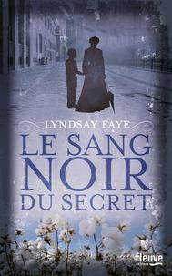 Lyndsay Faye - Le sang noir du secret.