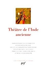 Lyne Bansat-Boudon et Nalini Balbir - Théâtre de l'Inde ancienne.