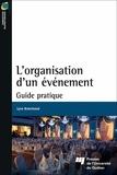 Lyne Branchaud - L'organisation d'un événement - Guide pratique.