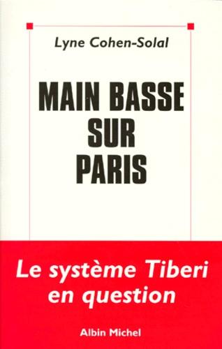Lyne Cohen-Solal - Main basse sur Paris.