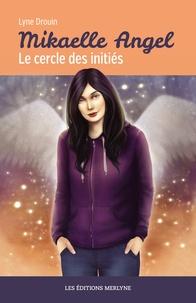 Lyne Drouin - Mikaelle Angel - Le cercle des initiés.