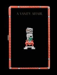 Lyne Kaddoura - A Vanity Affair - L'art du nécessaire.