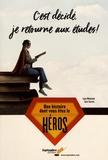 Lyne Rhéaume et Sara Savoie - C'est décidé, je retourne aux études ! - Une histoire dont vous êtes le héros.