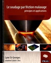 Lyne St-Georges - Le soudage par friction malaxage - Principes et applications.