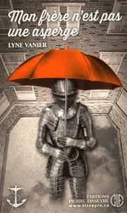 Lyne Vanier - Mon frère n'est pas une asperge.
