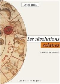 Lynn Bell - Les révolutions solaires - Les cycles de lumière.