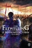 Lynn Flewelling - Le Royaume de Tobin L'intégrale 3 : .
