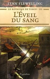 Le Royaume De Tobin Tome 3 Léveil Du Sang Lynn Flewelling