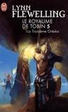 Lynn Flewelling - Le Royaume de Tobin Tome 5 : La Troisième Orëska.