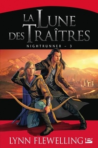 Lynn Flewelling - Nightrunner Tome 3 : La lune des traitres.
