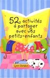 Lynn Gordon - 52 activités à partager avec vos petits-enfants.
