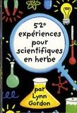 Lynn Gordon - 52 expériences pour scientifiques en herbe.
