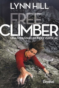 Lynn Hill et Greg Child - Free climber - Una vida en el mundo vertical.