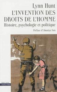 Lynn Hunt - L'invention des droits de l'homme - Histoire, psychologie et politique.