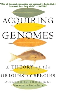 Lynn Margulis et Dorion Sagan - Acquiring Genomes - A Theory Of The Origin Of Species.