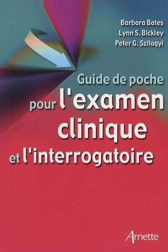 Lynn-S Bickley et Peter G. Szilagyi - Guide de poche pour l'examen clinique et l'interrogatoire.