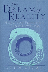 The Dream of Reality. - Heinz von Foersters Constructivism, Second Edition.pdf