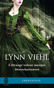 Lynn Viehl - Désenchantement (Tome 0.5) - L'étrange voleur masqué.