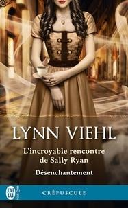 Lynn Viehl et Tiphaine Scheuer - Désenchantement (Tome 1.5) - L'incroyable rencontre de Sally Ryan.