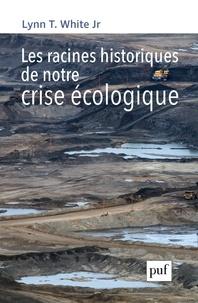 Les racines historiques de notre crise écologique.pdf
