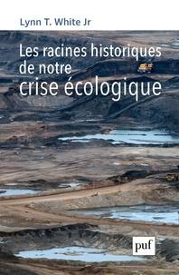 Lynn White - Les racines historiques de notre crise écologique.