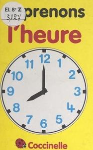 Lynne Bradbury et Martin Aitchison - Apprenons l'heure.