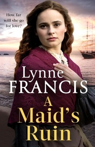 Lynne Francis - The Margate Maid - a gripping saga of love and betrayal.
