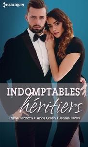 Lynne Graham et Abby Green - Indomptables héritiers - Deux héritiers pour son royaume ; Sombres désirs ; Pour l'amour de Miguel.