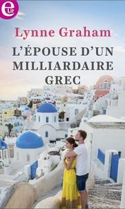 Lynne Graham - L'épouse d'un milliardaire grec.