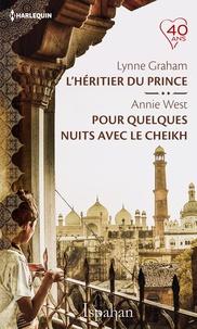 Lynne Graham et Annie West - L'héritier du prince - Pour quelques nuits avec le cheikh.