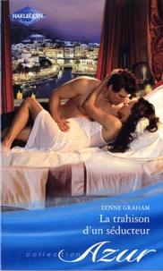 Lynne Graham - La trahison d'un séducteur.