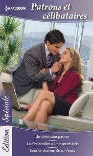 Lynne Graham et Chantelle Shaw - Patrons et célibataires - Un séduisant patron - La déclaration d'une secrétaire - Sous le charme de son boss.