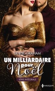 Lynne Graham - Un milliardaire pour Noël - Le plus beau des cadeaux - Mariage sous la neige.