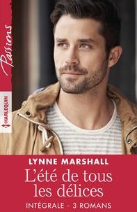 Lynne Marshall - L'été de tous les délices - Intégrale 3 romans.