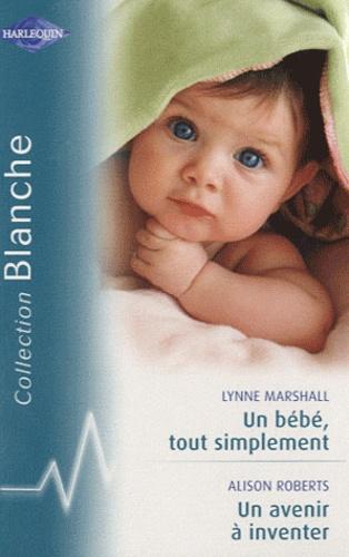 Un bébé tout simplement ; Un avenir à inventer