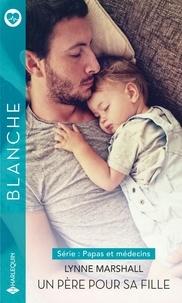 Lynne Marshall - Un père pour sa fille.