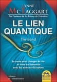 Lynne McTaggart - Le Lien Quantique - La carte pour changer de vie et vivre en harmonie avec les autres et la nature.