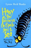 Lynne Reid Banks - Harry the Poisonous Centipede goes to the Sea.