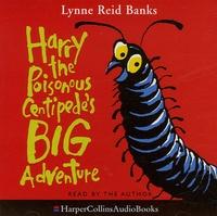 Lynne Reid Banks - Harry the Poisonous centipede's Big Adventure - 2 CD audio.