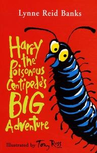 Lynne Reid Banks - Harry the Poisonous Centipede's Big Adventure.