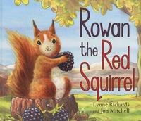 Lynne Rickards et Jon Mitchell - Rowan the Red Squirrel.