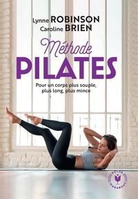Lynne Robinson et Caroline Brien - La méthode Pilates.