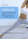 Lynne Robinson - Mincir avec la méthode Pilates.
